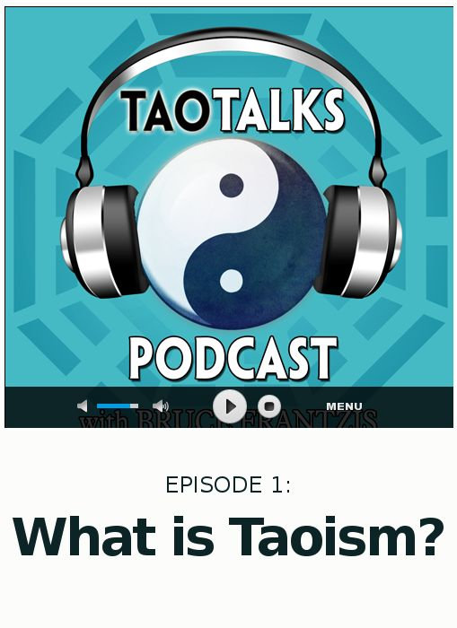 Episode 1 >> What is Taoism? Toasist Lineage Master Bruce Frantzis hosts a podcast about #Taoism called #TaoTalks