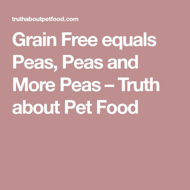 Grain Free equals Peas, Peas and More Peas – Truth about Pet Food