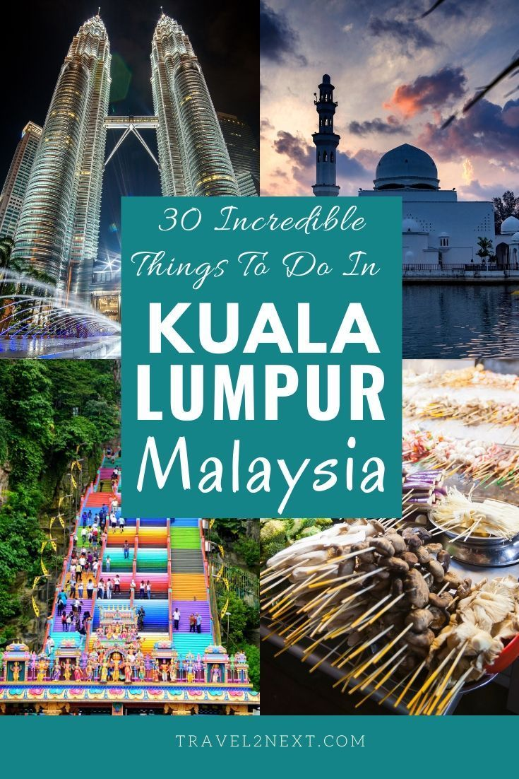 30 Incredible Things To Do In Kuala Lumpur In 2020 Malaysia