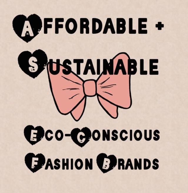 Comprehensive List of Affordable + Sustainable Eco Fashion Brands
