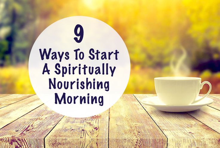 9 Morning Rituals Mindful People Do - Change your Life and Make Yourself more Productive -