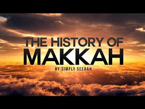 The History of Makkah - 3D Cinematic Version - YouTube