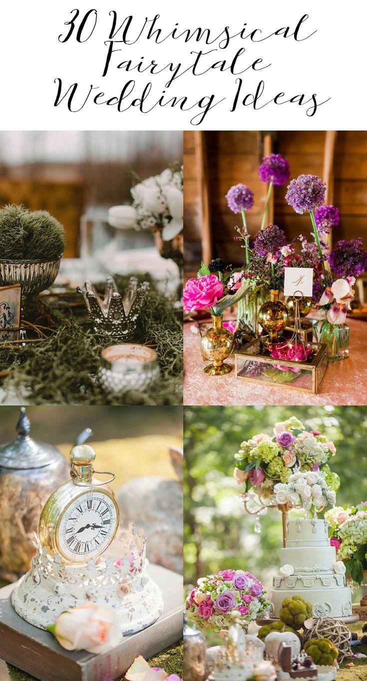 30 Ideas For A Whimsical Fairytale Wedding A Princess Inspired Blog Whimsical Wedding Theme Wedding Themes Fall Wedding Themes