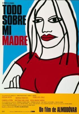 Todo sobre mi madre - Un film de Pedro Almodóvar
