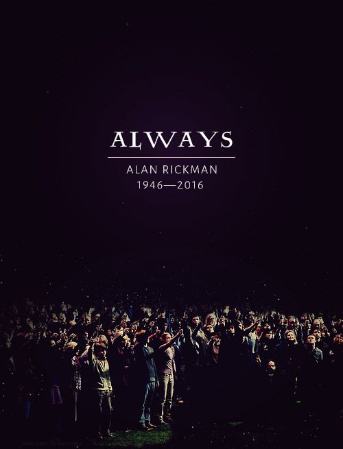 We remember the lessons you taught us, that bad actions don't make a bad man.// a great actor and better man, whether he was Hans Gruber or Severus Snape he will always be remembered, RIP Alan Rickman