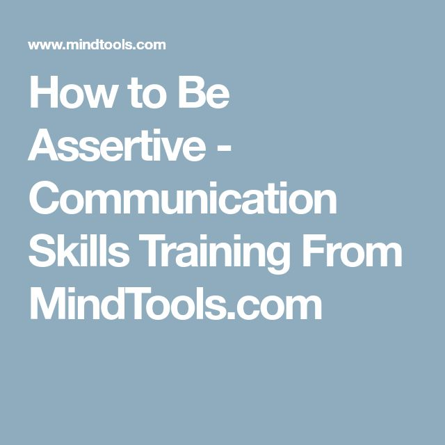 How to Be Assertive - Communication Skills Training From MindTools.com