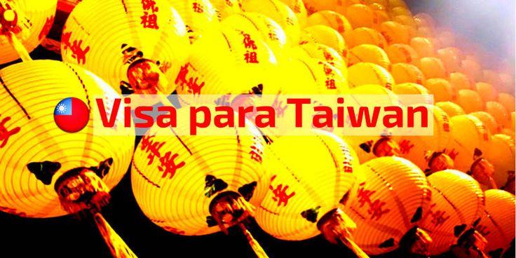 Visa para Taiwán ¡todo lo que debes saber!