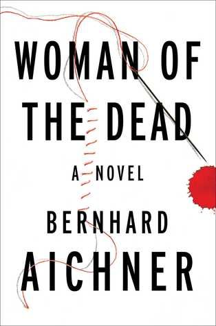 Review: Woman of the Dead by Bernard Aichner | book'd out