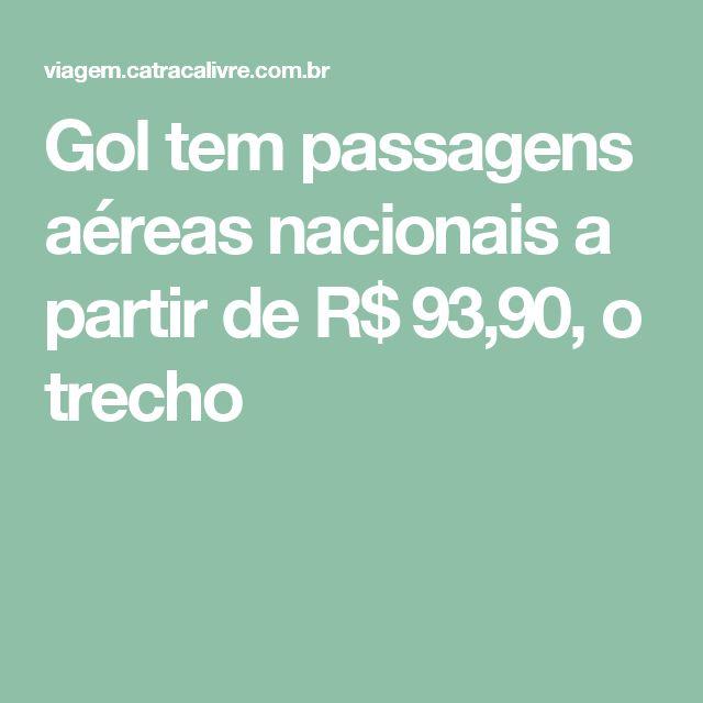Gol tem passagens aéreas nacionais a partir de R$ 93,90, o trecho