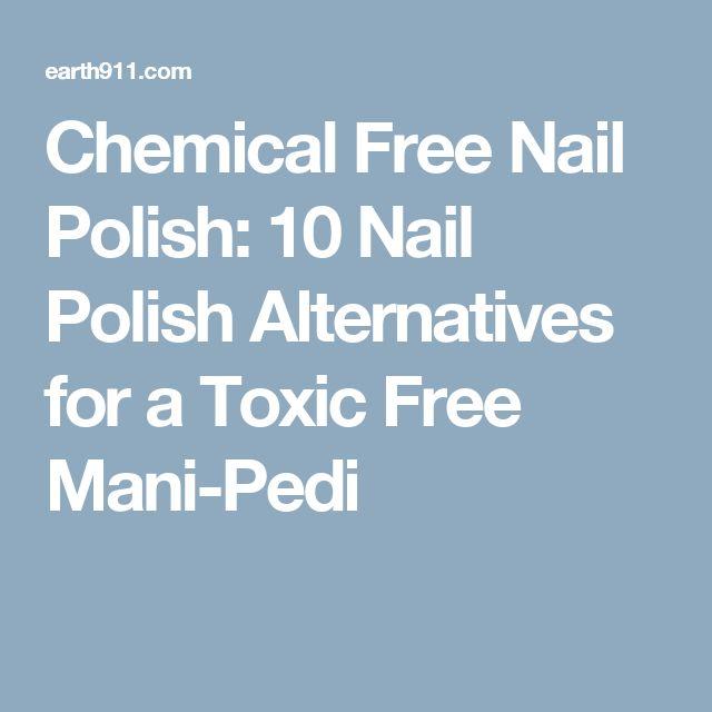 Chemical Free Nail Polish: 10 Nail Polish Alternatives for a Toxic Free Mani-Pedi