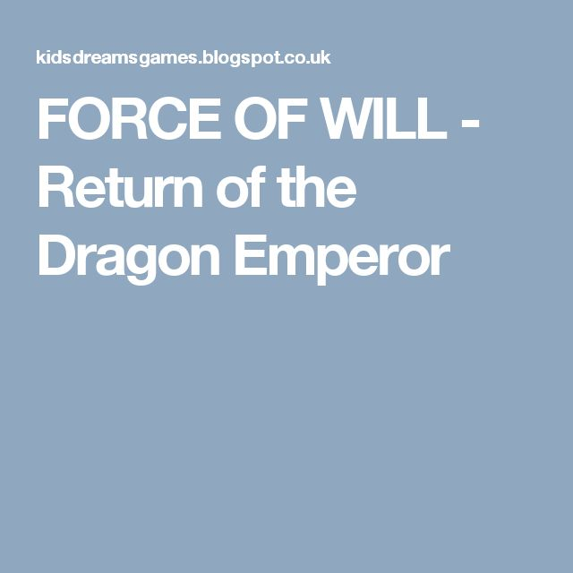 FORCE OF WILL - Return of the Dragon Emperor