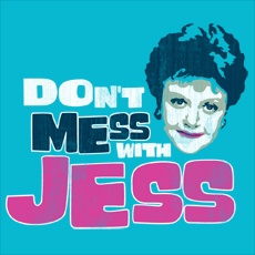 Tomorrow: you will mess with Jess. (Detective Jessica Flectcher, Murder She Wrote)