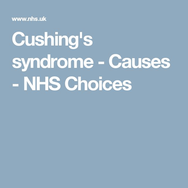 Cushing's syndrome - Causes - NHS Choices