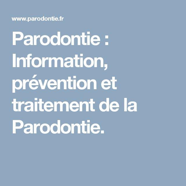 Parodontie : Information, prévention et traitement de la Parodontie.