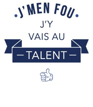 personnaliser tee shirt J'y vais au talent