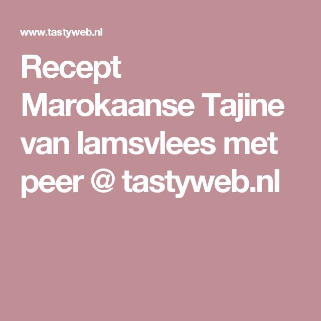 Recept Marokaanse Tajine van lamsvlees met peer @ tastyweb.nl