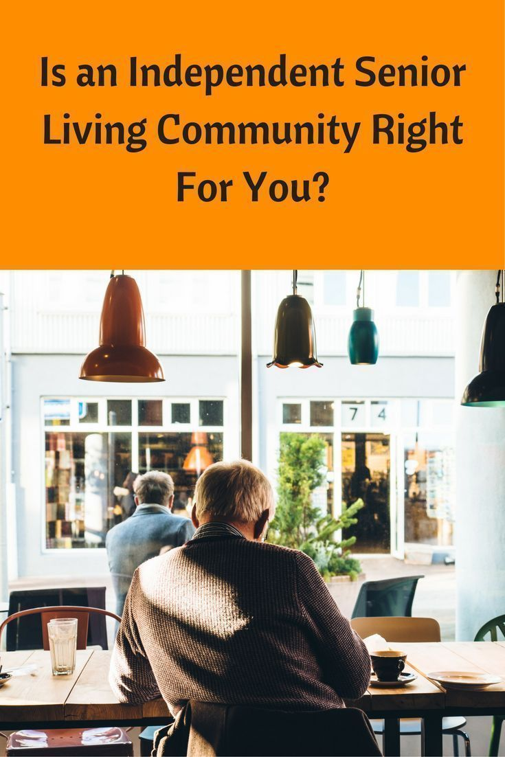Is an Independent Senior Living Community Right For You? |