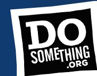 "Are you working to start a community action project or program with your friends? Do you need money to put your ideas into action? If you answered, ""YES!"", you are eligible to apply for a Do Something Seed Grant. We give out a $500 Do Something Seed Grant every week to help young people just like YOU!"