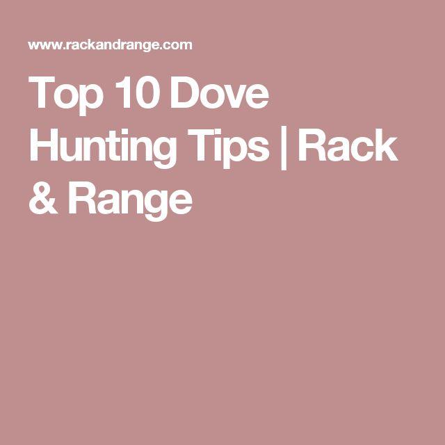 Top 10 Dove Hunting Tips | Rack & Range