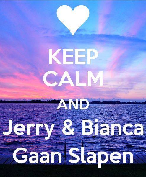 KEEP CALM AND Jerry & Bianca Gaan Slapen