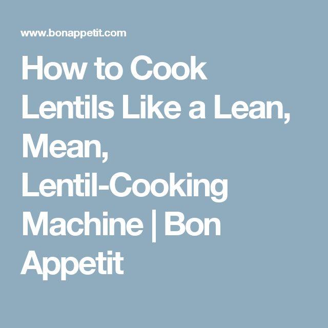 How to Cook Lentils Like a Lean, Mean, Lentil-Cooking Machine | Bon Appetit