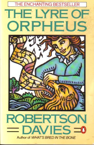 Any Robertson Davies book is a great read! The Lyre of Orpheus (Cornish Trilogy): Robertson Davies: 9780140114331