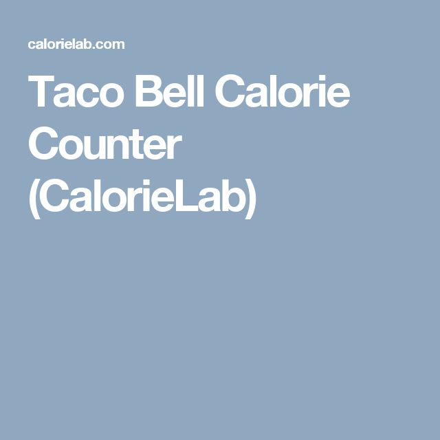 Taco Bell Calorie Counter (CalorieLab)