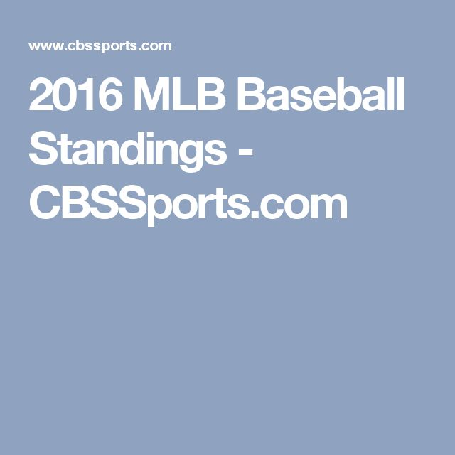 2016 MLB Baseball Standings - CBSSports.com