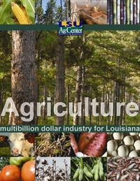 Agriculture is a multibillion dollar industry for Louisiana -- creating jobs and generating income in rural and urban areas. This publication contains facts about Louisiana's agricultural commodities, agriculture's monetary value in 2010, what agriculture is and what agriculture means to you. (PDF Format Only)