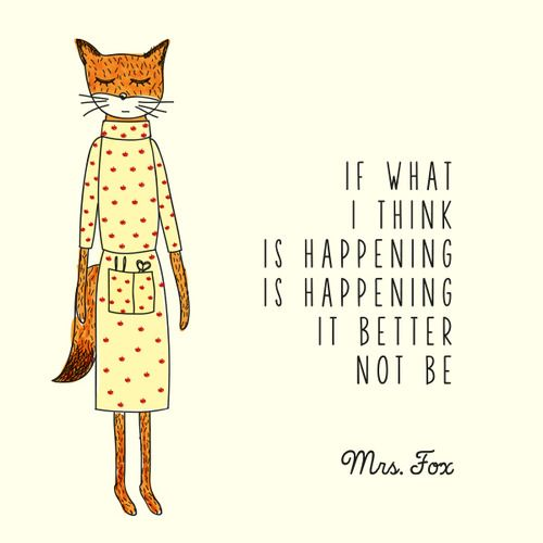 I want this front and center in my house! Mrs. Fox - Fantastic Mr. Fox - Wes Anderson