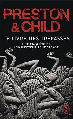 Amazon.fr - Le Livre des Trépassés - Douglas Preston, Lincoln Child - Livres