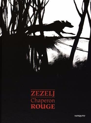 Chaperon Rouge/Danijel Zezelj, 2015 http://bu.univ-angers.fr/rechercher/description?notice=000803053