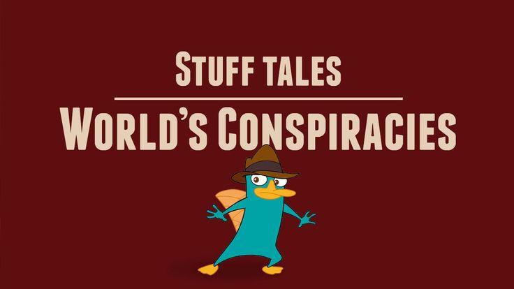 #Stuff Tales07 - Wolrd's Conspiracies