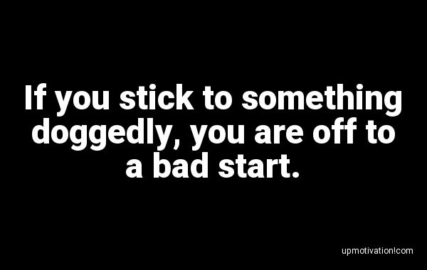 If you stick to something