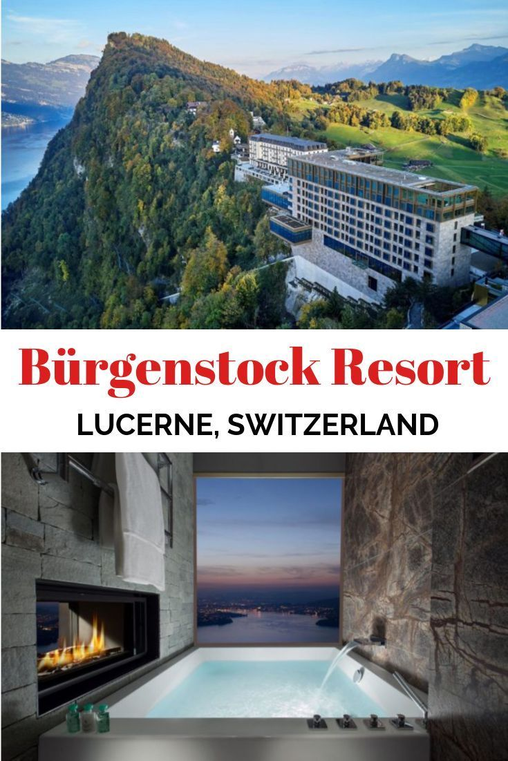 Burgenstock Resort Lucerne Switzerland In The Heart Of