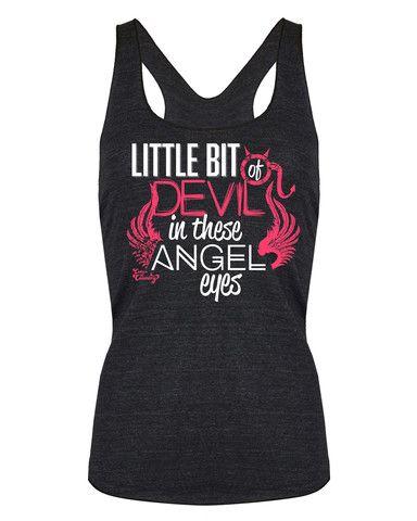 Tank Top: Little Bit of Devil in These Angel Eyes