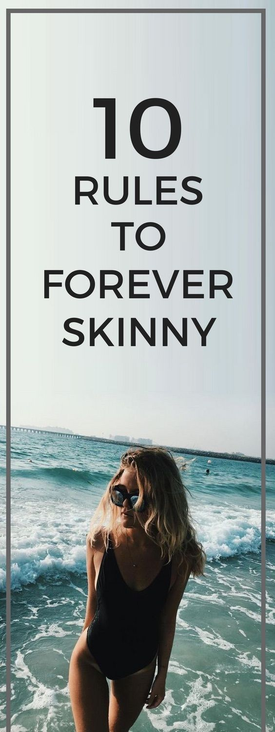 10 rules to staying skinny forever.