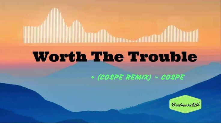 Worth The Trouble( Cospe Remix) - Cospe[Beats Music]
