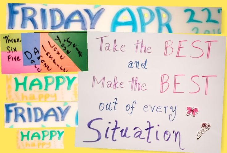 #365DAILY's # 10 Fri April 22nd, 2016   Take the best and make the best out of every situation