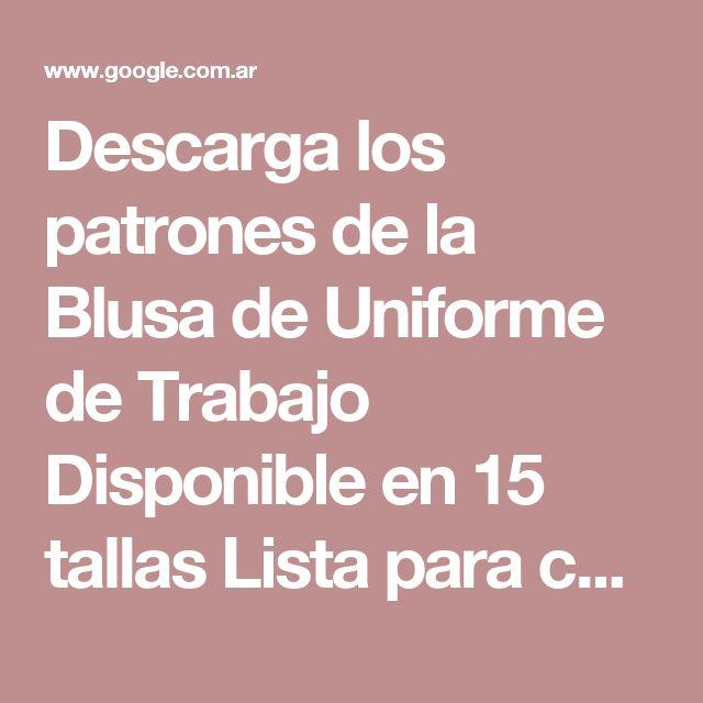 Descarga los patrones de la Blusa de Uniforme de Trabajo Disponible en 15 tallas Lista para cortar | uniformes | Pinterest | Trabajos disponibles, Uniformes de…