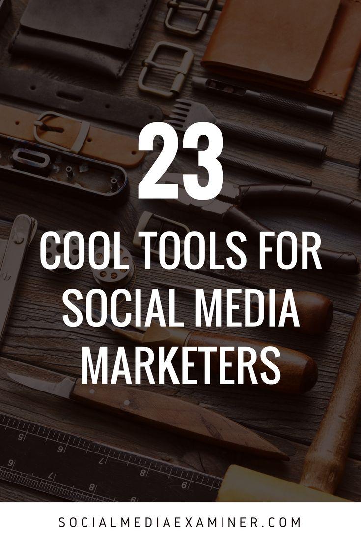 23 Cool Tools for Social Media Marketers | Social Media Tools | Pinterest | Social media marketing, Social media and Media marketing