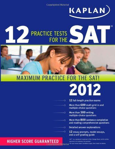 Kaplan 12 Practice Tests for the SAT 2012-2015   editions  available for checkout!