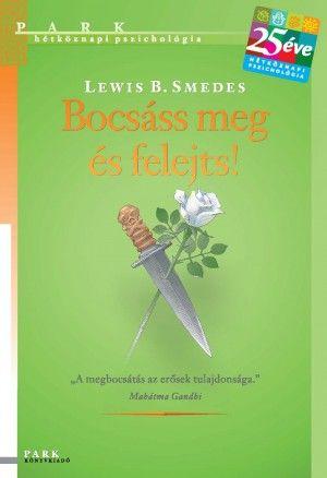 Lewis B. Smedes - Bocsáss meg, és felejts!