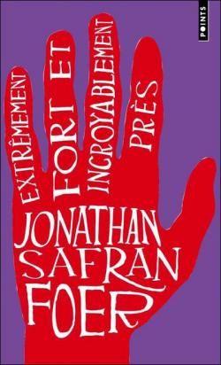 Extrêmement fort et incroyablement près par Jonathan Safran Foer
