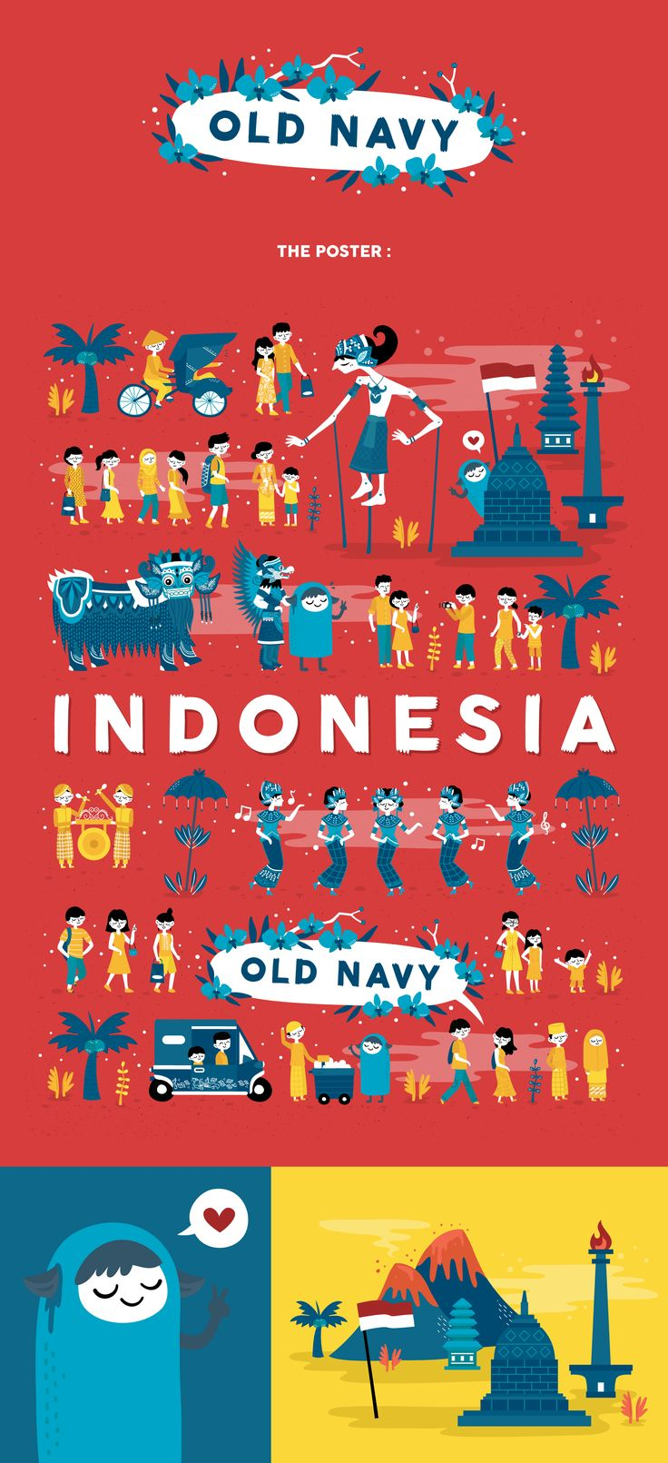 Iconic Country Poster : IndonesiaClient : Old Navy, USArt Director : Jonathan HessMain Colour : Red - Indonesia's National Colour from their flagItems (Things that represent Indonesia) :Wayang kulit Festival DancersGong playerVillage PeopleBeca…