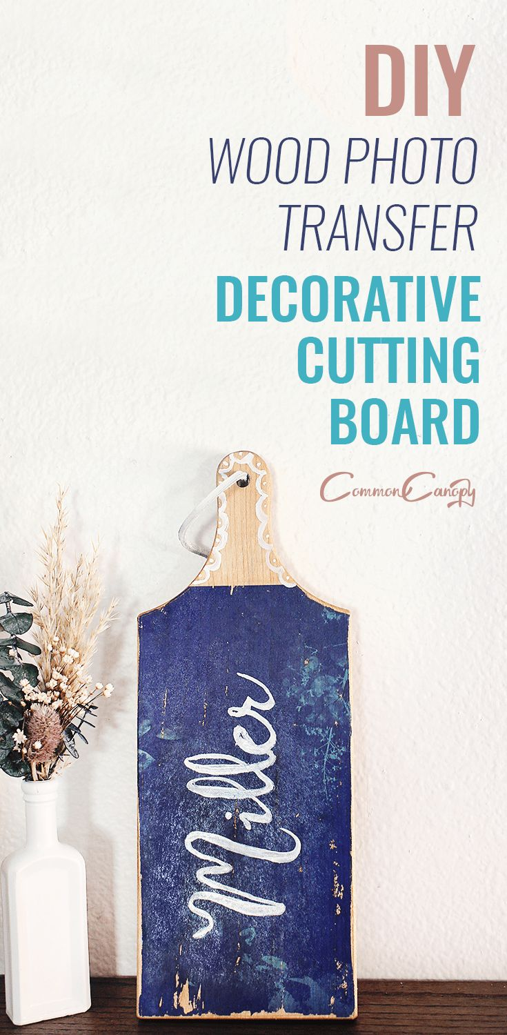 DIY Wood Photo Transfer Decorative Cutting Board