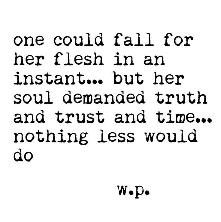 Her soul demanded truth and trust and time. Nothing else would do.