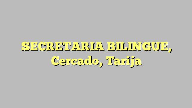 SECRETARIA BILINGUE, Cercado, Tarija