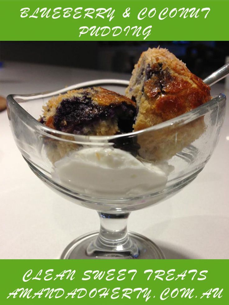 Blueberry and Coconut Pudding! Try this and 19 other Clean Sweet Treats eBook. Get it at: http://www.amandadoherty.com.au