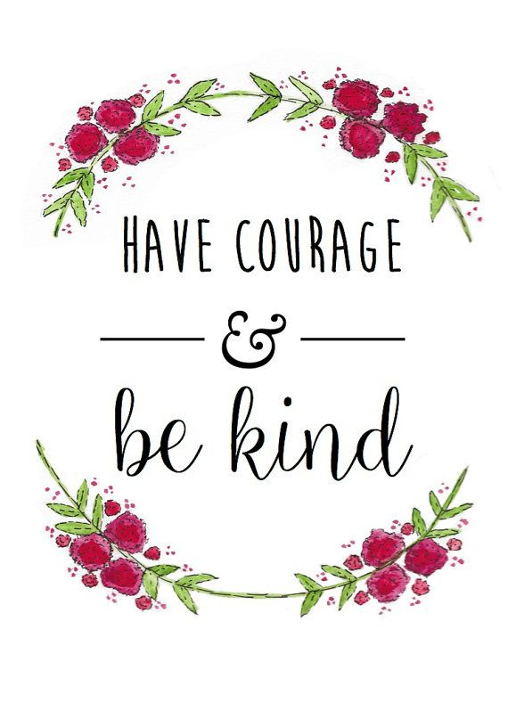 Have Courage and Be Kind Print This listing is for my original watercolor and ink painting. Printed on quality matte finish 80lb. card